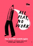all play no work illo and guests polish contemporary illustration exhibition